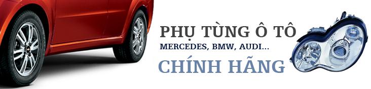 Phụ tùng ô tô Merecdes, BMW, Audi chính hãng
